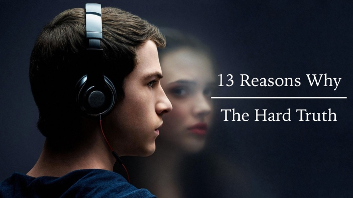 13 Reasons Why || The HardTruth