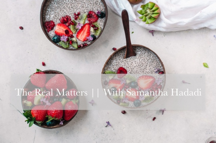 The Real Matters || with Samantha Hadadi